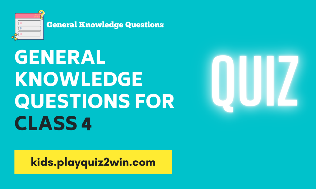 GK Questions for Class 4
